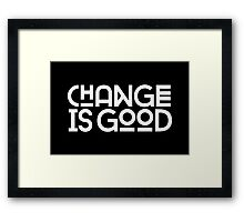 Change Is Good {White Version} Framed Print