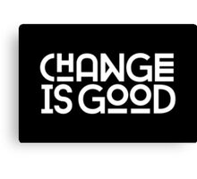 Change Is Good {White Version} Canvas Print