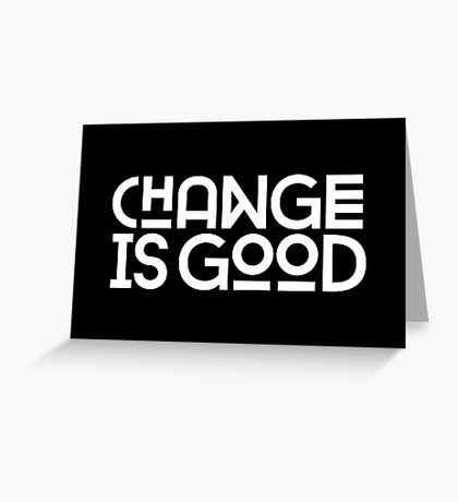 Change Is Good {White Version} Greeting Card
