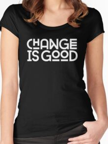 Change Is Good {White Version} Women's Fitted Scoop T-Shirt
