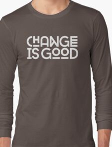 Change Is Good {White Version} Long Sleeve T-Shirt
