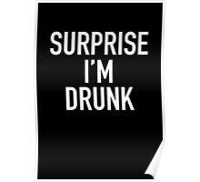 surprise i'm drunk! Poster