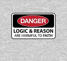 DANGER Logic & Reason are harmful to faith Unisex T-Shirt
