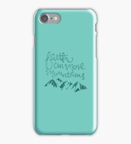 Faith Can Move Mountains iPhone Case/Skin