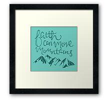 Faith Can Move Mountains Framed Print