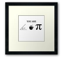 You Are Acute Tea Pi Framed Print