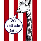 Drawing of a giraffe's head and long neck on a red and white striped background. There is a speech bubble that reads It is a Tall order, but ... by Mary Taylor