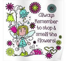 Garden Fairy Stop and Smell the Flowers Poster