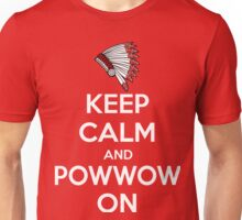 Keep Calm And Powwow On Unisex T-Shirt