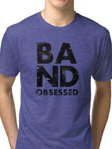 Band Obsessed Tri-blend T-Shirt