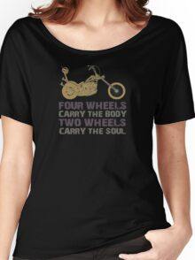 Motorcycle Life Style - Two wheels carry the Soul Women's Relaxed Fit T-Shirt