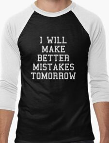 Better Mistakes Funny Quote T-Shirt