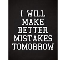 Better Mistakes Funny Quote Photographic Print