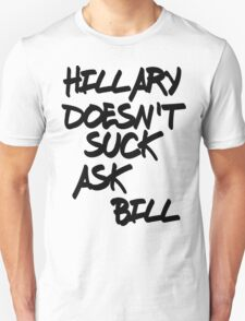 HILLARY DOESN'T SUCK Unisex T-Shirt