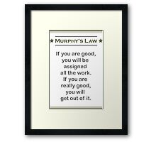 Murphy's Law - Ultimate Office Humor Framed Print