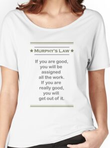 Murphy's Law - Ultimate Office Humor Women's Relaxed Fit T-Shirt