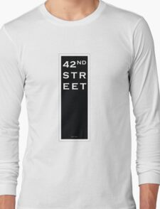 42nd Street - NYC Long Sleeve T-Shirt