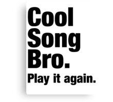 Cool Song Bro Canvas Print