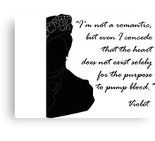 Quote Violet of Downton Abbey Canvas Print