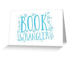 Book wrangler Greeting Card