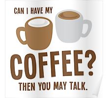 Can i have my coffee the you may talk Poster