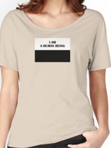 I AM A HUMAN BEING (Classic) Women's Relaxed Fit T-Shirt