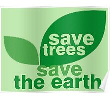 Save Trees Save the Earth Poster