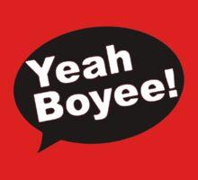 YEAH BOYEE! Kids Tee