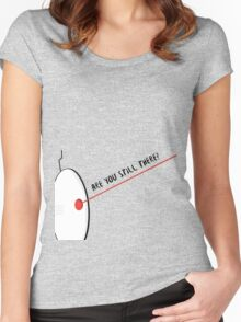 Are You Still There? Women's Fitted Scoop T-Shirt