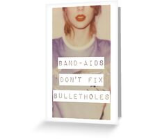 Taylor Swift-Band Aids Don't Fix Bullet Holes Greeting Card