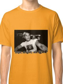 Well alright, alright, alright! Classic T-Shirt