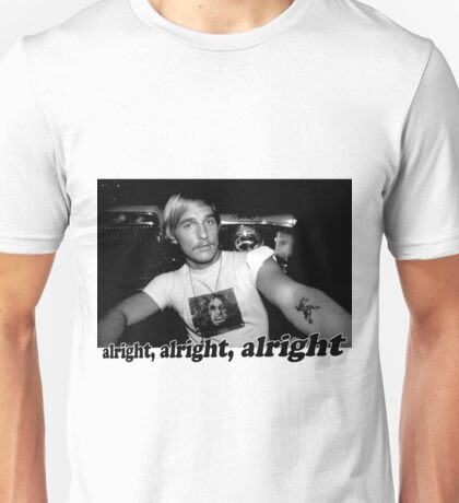 Well alright, alright, alright! Unisex T-Shirt