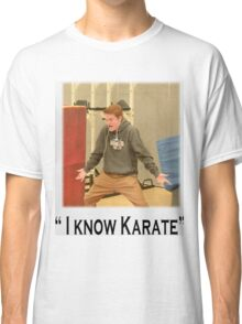 """I know Karate"" Classic T-Shirt"