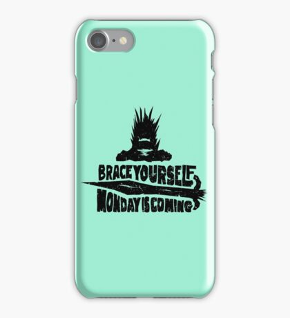 Monday is Coming  (Game of Thrones) (Black) iPhone Case/Skin