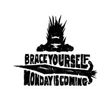 Monday is Coming  (Game of Thrones) (Black) Photographic Print