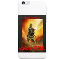 Firefighters Know Fear!  iPhone Case/Skin