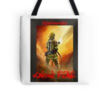 Firefighters Know Fear!  Tote Bag