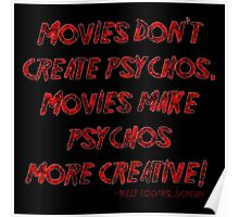 Movies Don't Create Psychos Poster