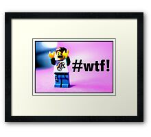 What the f*ck! Framed Print