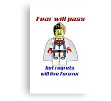 Fear will pass, regrets will live forever Canvas Print