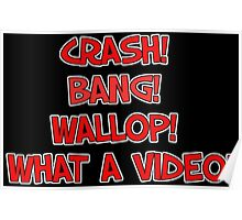 CRASH! BANG! WALLOP! WHAT A VIDEO! Poster