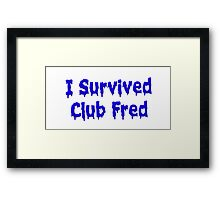 I Survived Club Fred Framed Print