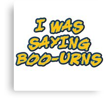 I Was Saying Boo-Urns Canvas Print