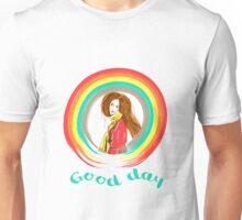 Good day Unisex T-Shirt
