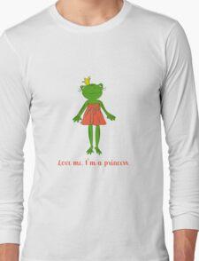 Love me. I'm a princess. Long Sleeve T-Shirt