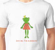 Love me. I'm a princess. Unisex T-Shirt