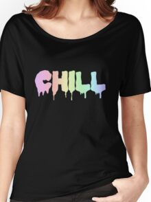 CHILL ! Women's Relaxed Fit T-Shirt
