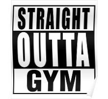 Straight Outta Gym Poster
