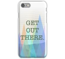 """Get Out There"" Mountain Photo Design iPhone Case/Skin"
