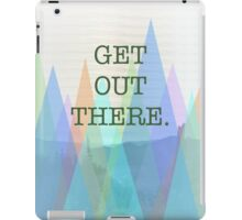 """Get Out There"" Mountain Photo Design iPad Case/Skin"